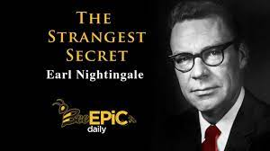 The Strangest Secret by Earl Nightingale (quality recording) - YouTube